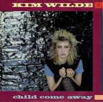Kim Wilde - Child come away
