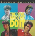 Golden Earring ‎– The devil made me do it