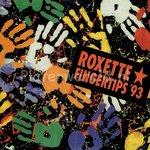 Roxette - Fingertips '93