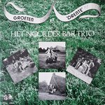 Het Noorder Bar Trio - Groeten uit Drente