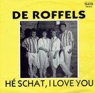 De Roffels – Hé Schat, I Love You