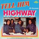 Highway - Tell Him