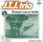 J.T.J. trio - Vroeger was er heide