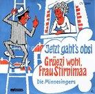 Die-Minnesingers-Grüezi-wohl-frau-stirnemaa