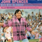 John Spencer - Bye bye blondie