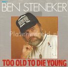 Ben Steneker - Too old to die young