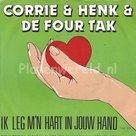 Corrie & Henk & De four tak – Ik leg m'n hart in jouw hand