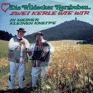 Wildecker Herzbuben - Zwei kerle wie wir
