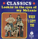 The Classics - Lookin' in the eyes of my Melanie