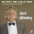 Gerrit Uittenberg – Ge mot nie lulle man