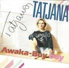 Tatjana - Awaka-boy boy