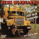 Henk Wijngaard - Ik heb 'n truck als m'n woning