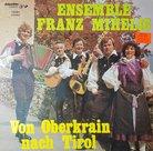 Ensemble Franz Mihelic, Von Oberkrain Nach Tirol