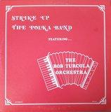 The Bob Turcola Orchestra - Strike up the polka band (lp)_