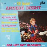 Lp 15 jaar Anneke Drent - Zeg het met bloemen