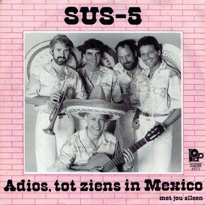 Sus 5 - Adios, tot ziens in Mexico