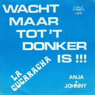 Anja + Johnny - Wacht maar tot het donker is