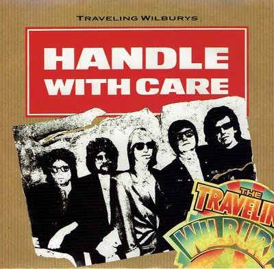 Traveling Wilburys - Handle whit care