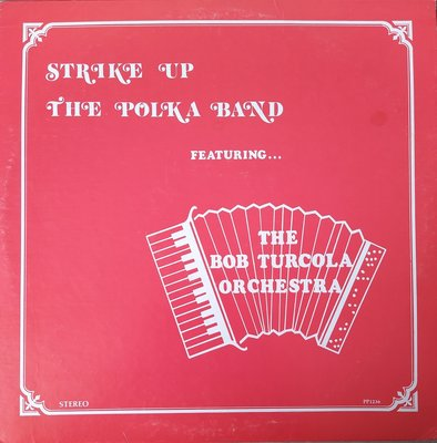 The Bob Turcola Orchestra - Strike up the polka band (lp)