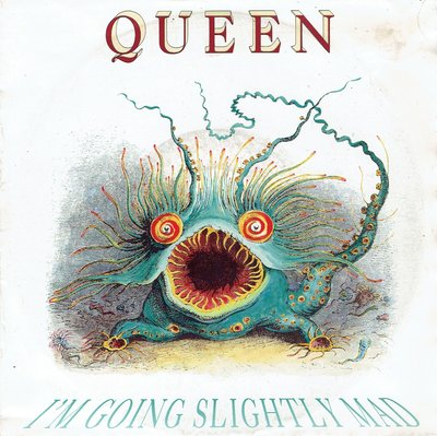 Queen - I'm going slightly mad