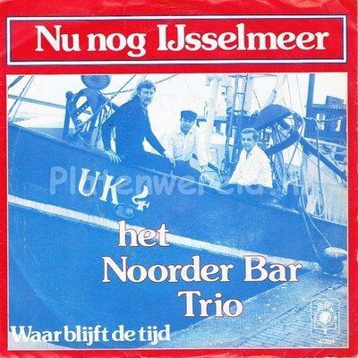 Het Noorder Bar Trio - Nu nog Ijsselmeer