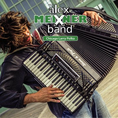 Alex Meixner Band - Chigaco Larry Polka