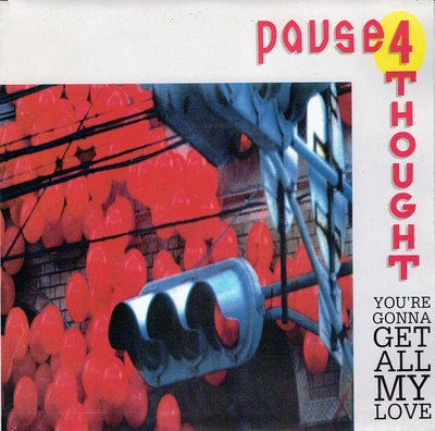 Pause 4 Tought - You're gonna get all my love