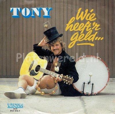 Tony - Wie heeft nog geld
