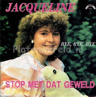 Jacqueline - Stop met dat geweld