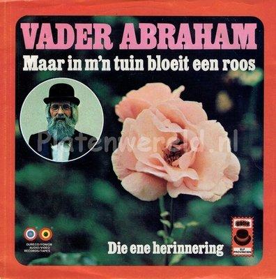 Vader Abraham - Maar in m'n tuin bloeit een roos
