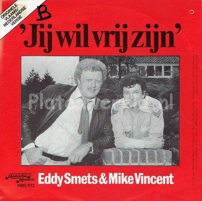 Eddy Smets & Mike Vincent - Jij wil vrij zijn