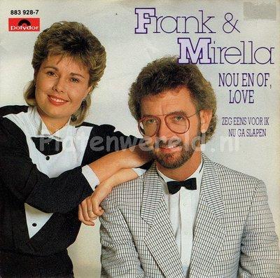 Frank & Mirella - Nou en of, love