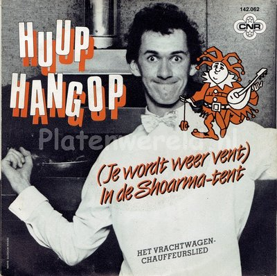Huup Hangop - Je word weer vent in de shoarma tent