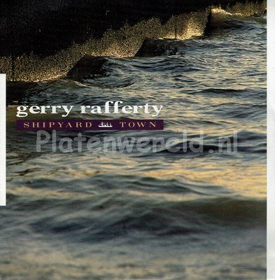 Gerry Rafferty - Shipyard town