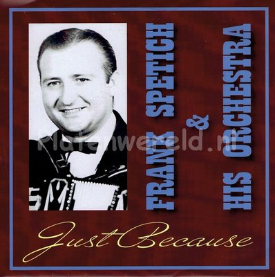 Frankie Spetich And His Orchestra - Just because