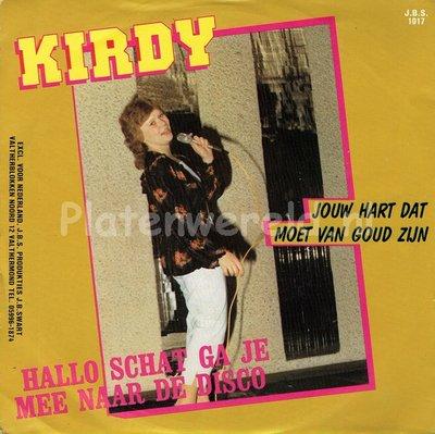 Kirdy - Hallo schat ga je mee naar de disco