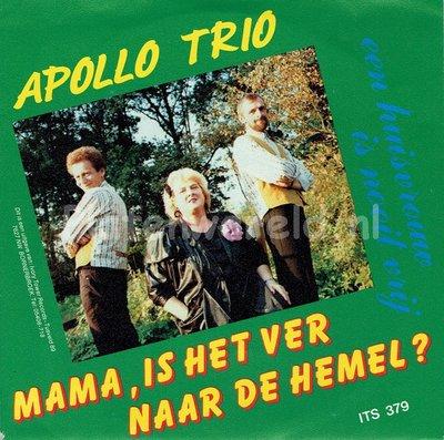Apollo Trio - Mama, is het ver naar de hemel