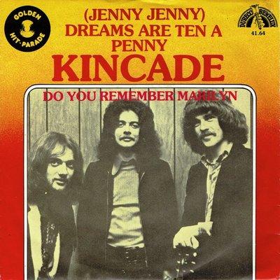 Kincade - Dreams are ten a penny (jenny jenny)