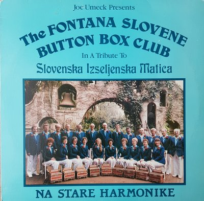 Joe Umeck Present, The Fontana Slovene Button Box Club, Na stare Harmonike (lp)