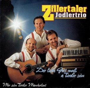 Zillertaler Jodlertrio - Der liebe gott muß a Tiroler sein