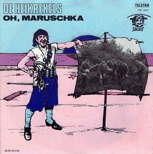 Heikrekels - Oh Maruschka