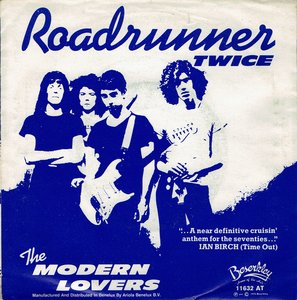 Jonathan Richman / The Modern Lovers - Roadrunner