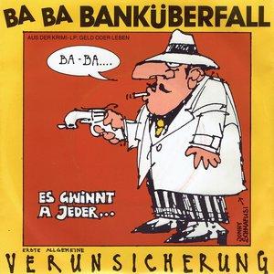 Erste Allgemeine Verunsicherung - BA BA Banküberfall