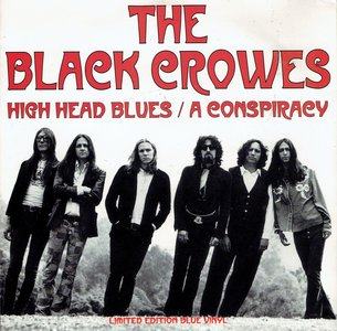 The Black Crowes - High head blues/A Conspiracy