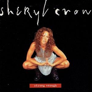 Sheryl Crow - Strong enough