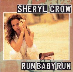 Sheryl Crow - Run baby run