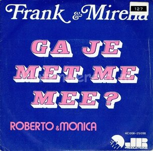 Frank & Mirella - Ga je met me mee