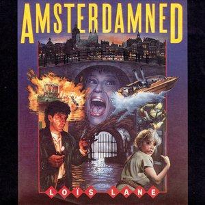 Loïs Lane - Amsterdamned