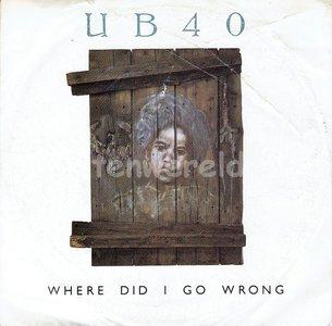 UB40 - Where did i go wrong