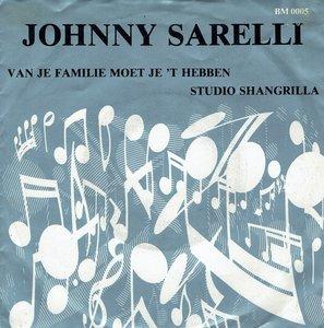 Johnny Sarelli - Van je familie moet je 't hebben
